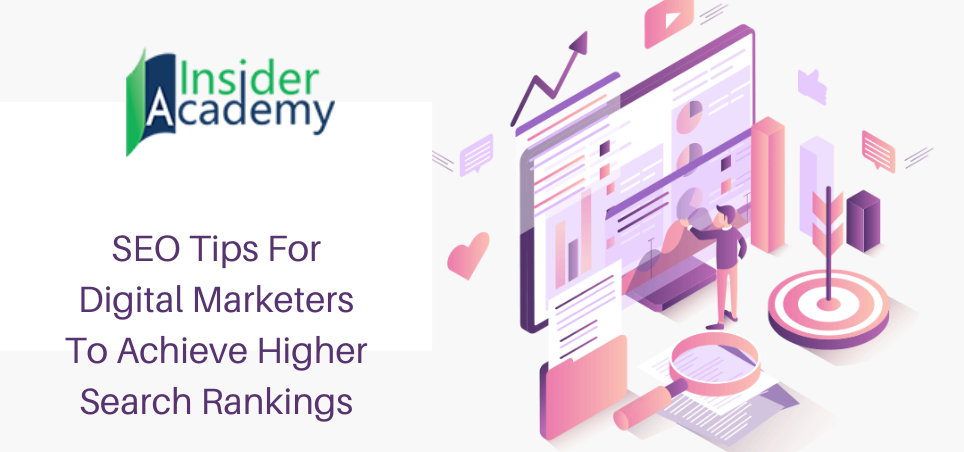 SEO Tips For Digital Marketers To Achieve Higher Search Rankings
